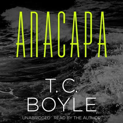 Anacapa by T. C. Boyle audiobook
