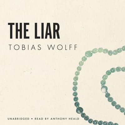The Liar by Tobias Wolff audiobook