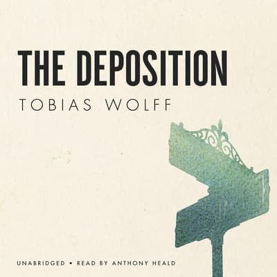 The Deposition by Tobias Wolff audiobook