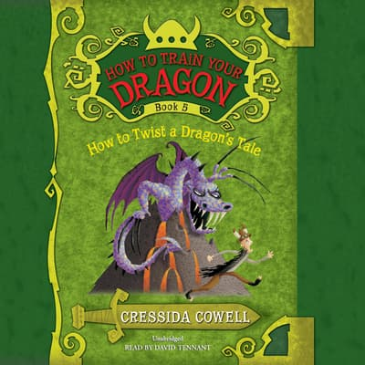 How to Twist a Dragon's Tale by Cressida Cowell audiobook