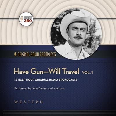 Have Gun—Will Travel, Vol. 1 by Hollywood 360 audiobook