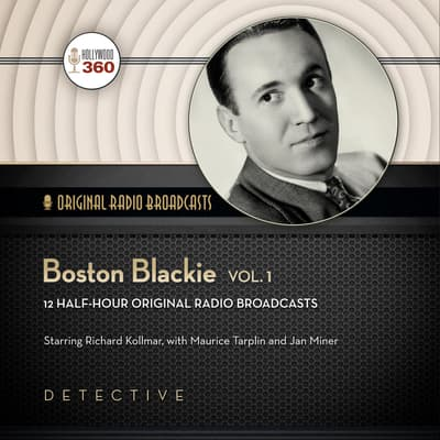 Boston Blackie, Vol. 1 by Hollywood 360 audiobook