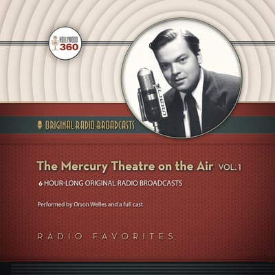 The Mercury Theatre on the Air, Vol. 1 by Hollywood 360 audiobook