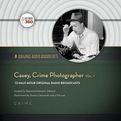 Casey, Crime Photographer, Vol. 1 by Hollywood 360 audiobook