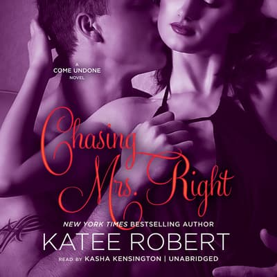 Chasing Mrs. Right by Katee Robert audiobook