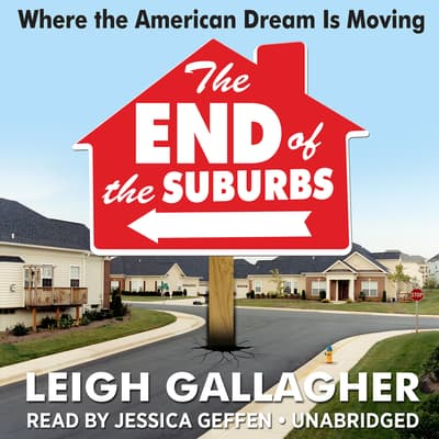 The End of the Suburbs by Leigh Gallagher audiobook