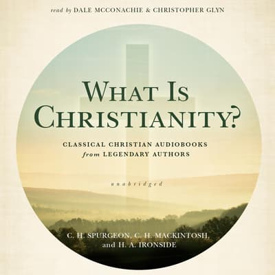 What Is Christianity? by C. H. Spurgeon audiobook