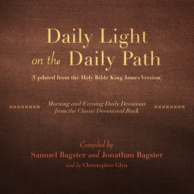 Daily Light on the Daily Path (Updated from the Holy Bible King James Version) by Samuel Bagster audiobook