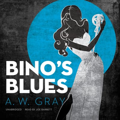 Bino's Blues by A. W. Gray audiobook