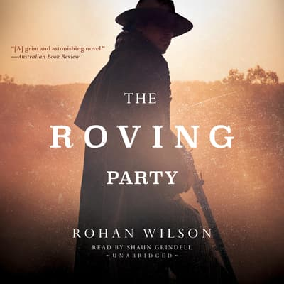 The Roving Party by Rohan Wilson audiobook