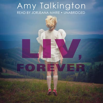 Liv, Forever by Amy Talkington audiobook
