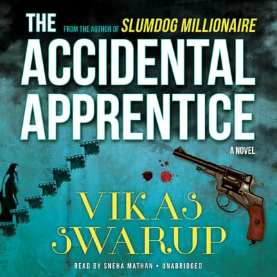 The Accidental Apprentice by Vikas Swarup audiobook