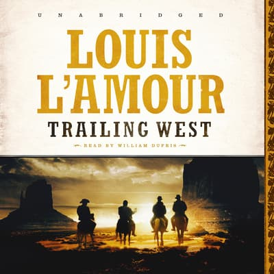 Trailing West by Louis L'Amour audiobook