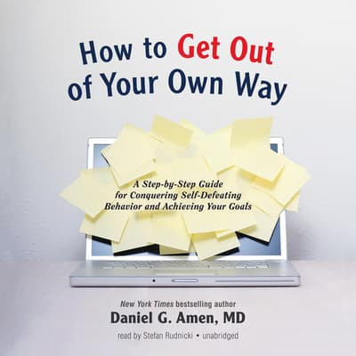 How to Get out of Your Own Way by Daniel G. Amen audiobook