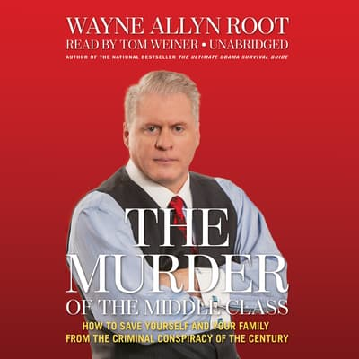 The Murder of the Middle Class by Wayne Allyn Root audiobook
