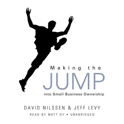 Making the Jump into Small Business Ownership by David Nilssen audiobook