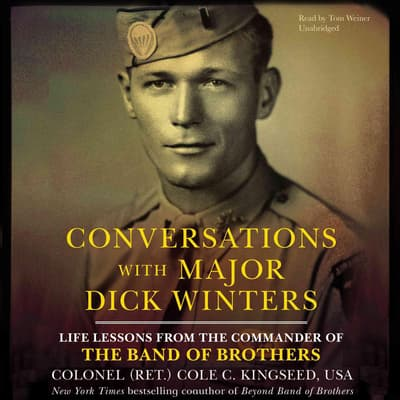 Conversations with Major Dick Winters by Cole C. Kingseed audiobook