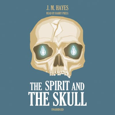 The Spirit and the Skull by J. M. Hayes audiobook