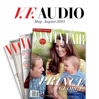 Vanity Fair: May–August 2014 Issue by Vanity Fair audiobook