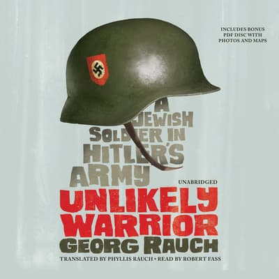 Unlikely Warrior by Georg Rauch audiobook