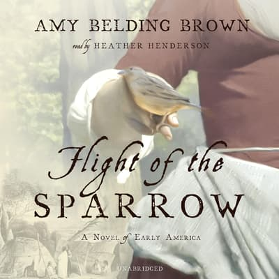 Flight of the Sparrow by Amy Belding Brown audiobook