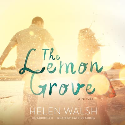 The Lemon Grove by Helen Walsh audiobook
