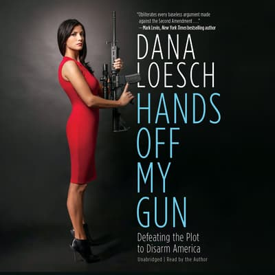 Hands off My Gun by Dana Loesch audiobook