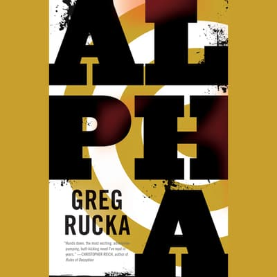 Alpha by Greg Rucka audiobook