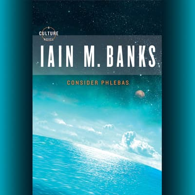 Consider Phlebas by Iain M. Banks audiobook
