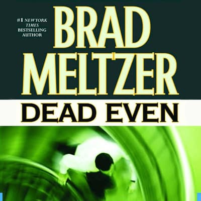 Dead Even by Brad Meltzer audiobook
