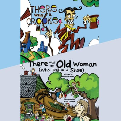 There Was an Old Woman (Who Lived in a Shoe) & There Was a Crooked Man by Melissa Everett audiobook