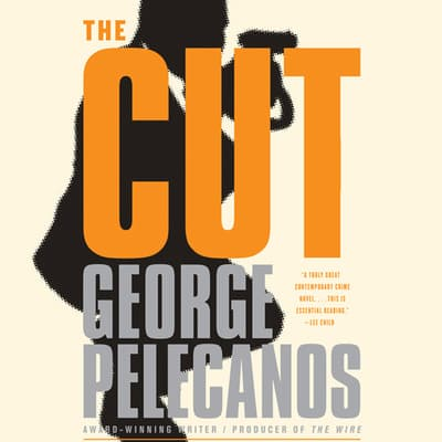 The Cut by George P. Pelecanos audiobook