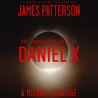 The Dangerous Days of Daniel X by James Patterson audiobook
