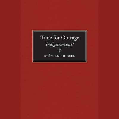 Time for Outrage by Stéphane Hessel audiobook
