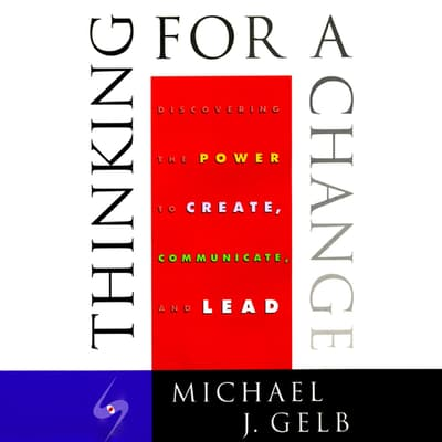 Thinking for a Change by Michael J. Gelb audiobook