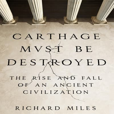 Carthage Must Be Destroyed by Richard Miles audiobook