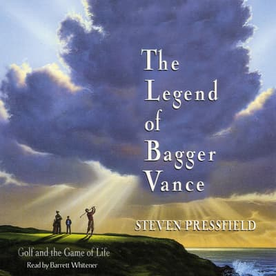 The Legend of Bagger Vance by Steven Pressfield audiobook