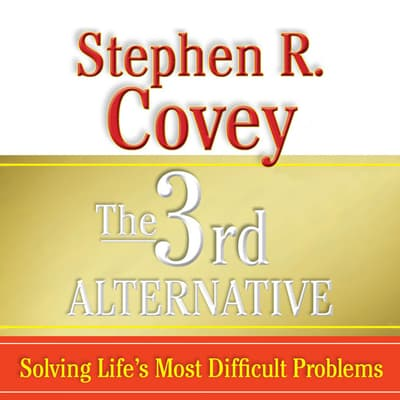The 3rd Alternative by Stephen R. Covey audiobook