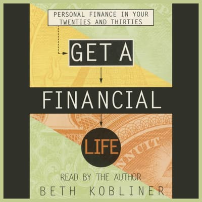 Get a Financial Life by Beth Kobliner audiobook