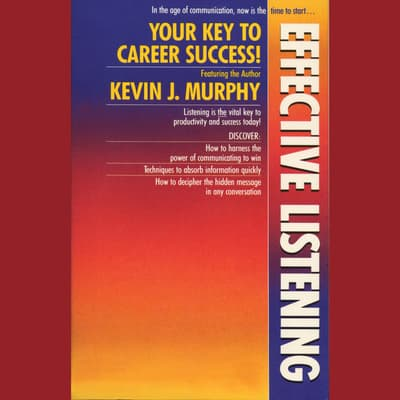 Effective Listening by Kevin J. Murphy audiobook
