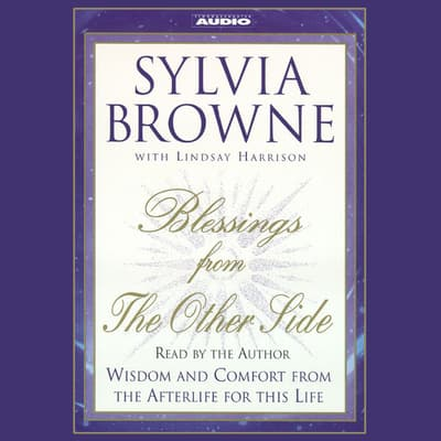Blessings from the Other Side by Sylvia Browne audiobook