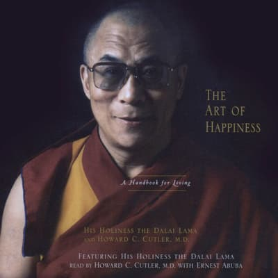 The Art Of Happiness by The Dalai Lama audiobook
