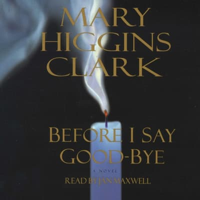 Before I Say Good-Bye by Mary Higgins Clark audiobook
