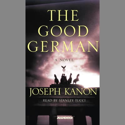 The Good German by Joseph Kanon audiobook