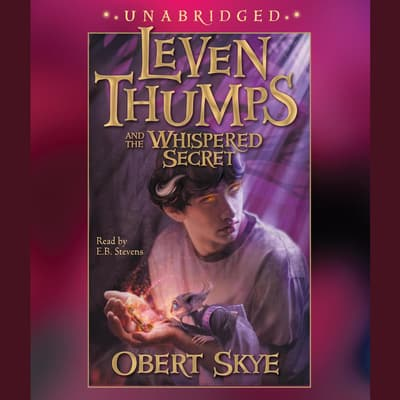 Leven Thumps and the Whispered Secret by Obert Skye audiobook