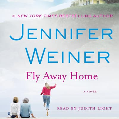 Fly Away Home by Jennifer Weiner audiobook