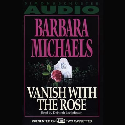 Vanish with the Rose by Elizabeth Peters audiobook