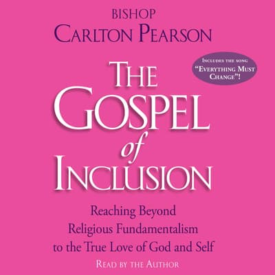 The Gospel of Inclusion by Carlton Pearson audiobook