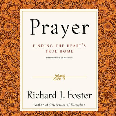 Prayer Selections by Richard J. Foster audiobook