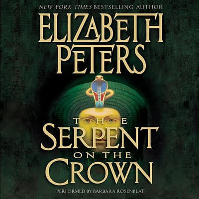Serpent on the Crown by Elizabeth Peters audiobook